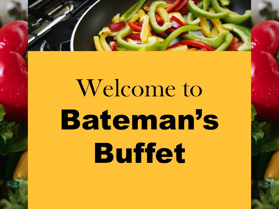 Welcome to Bateman's Buffet