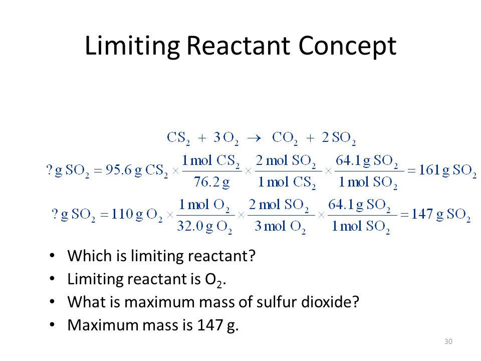 30 Limiting Reactant Concept Which is limiting reactant.
