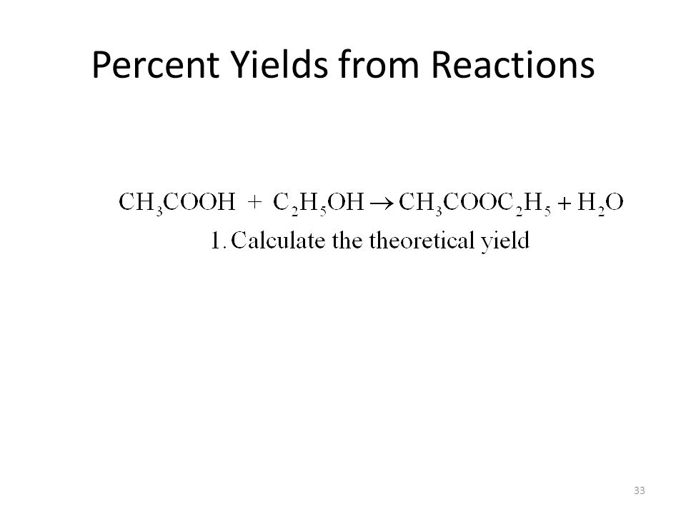 33 Percent Yields from Reactions