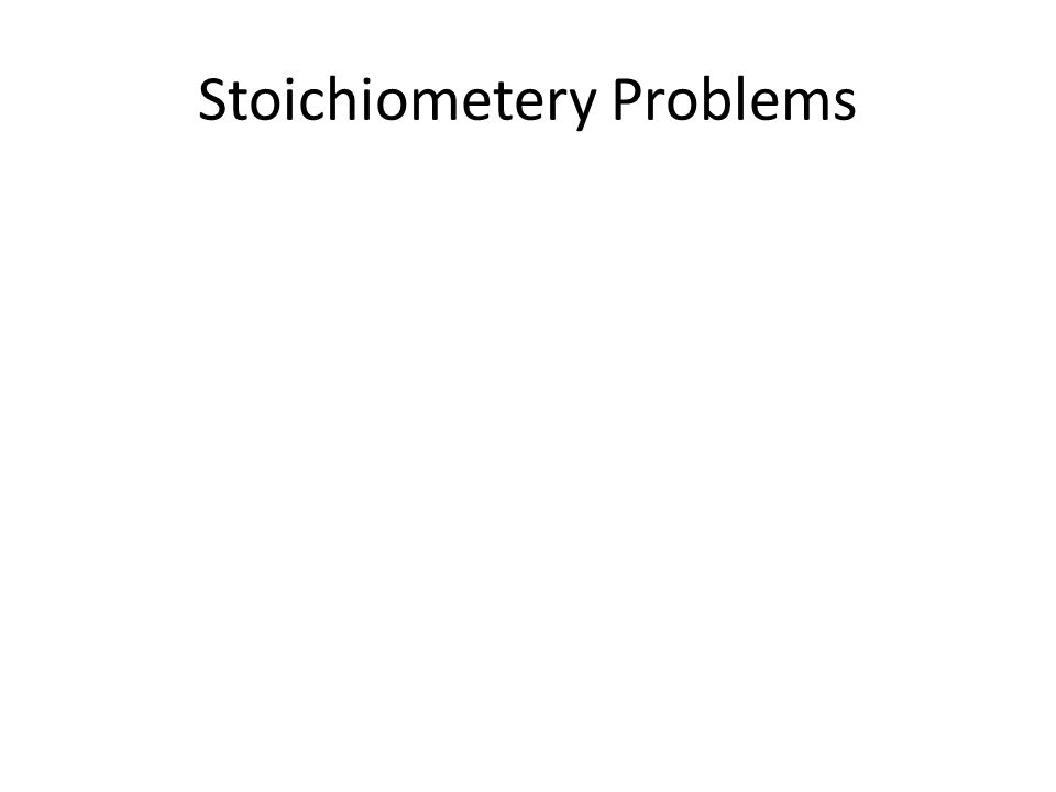 Stoichiometery Problems