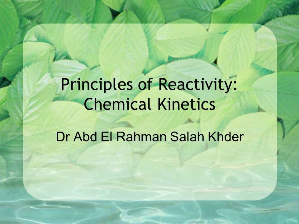 Kinetics Chemical kinetics is the study of the rates of chemical reactions.