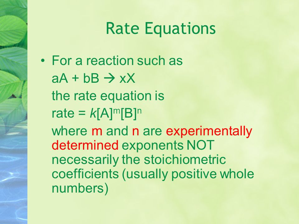 Concentration and Rate Each reaction has its own equation that gives its rate as a function of reactant concentrations.