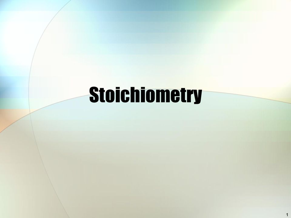 Stoichiometry 1
