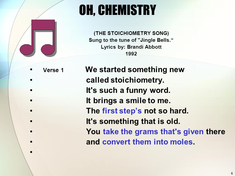 OH, CHEMISTRY (THE STOICHIOMETRY SONG) Sung to the tune of