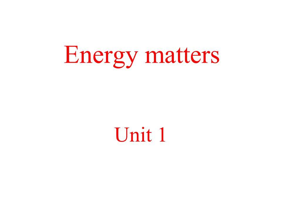 Energy matters Unit 1