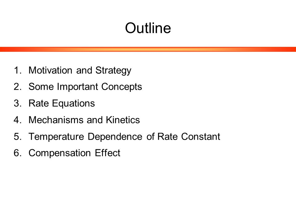 What Kinetics Will (Not) Deliver…  Reaction rates  Rate equation / reaction order  Rate constant  Apparent activation energies  Will not deliver a mechanism…..