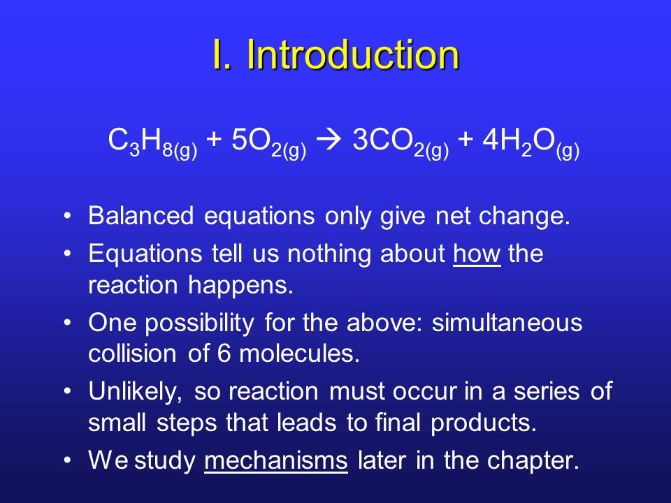 I. Introduction Balanced equations only give net change.