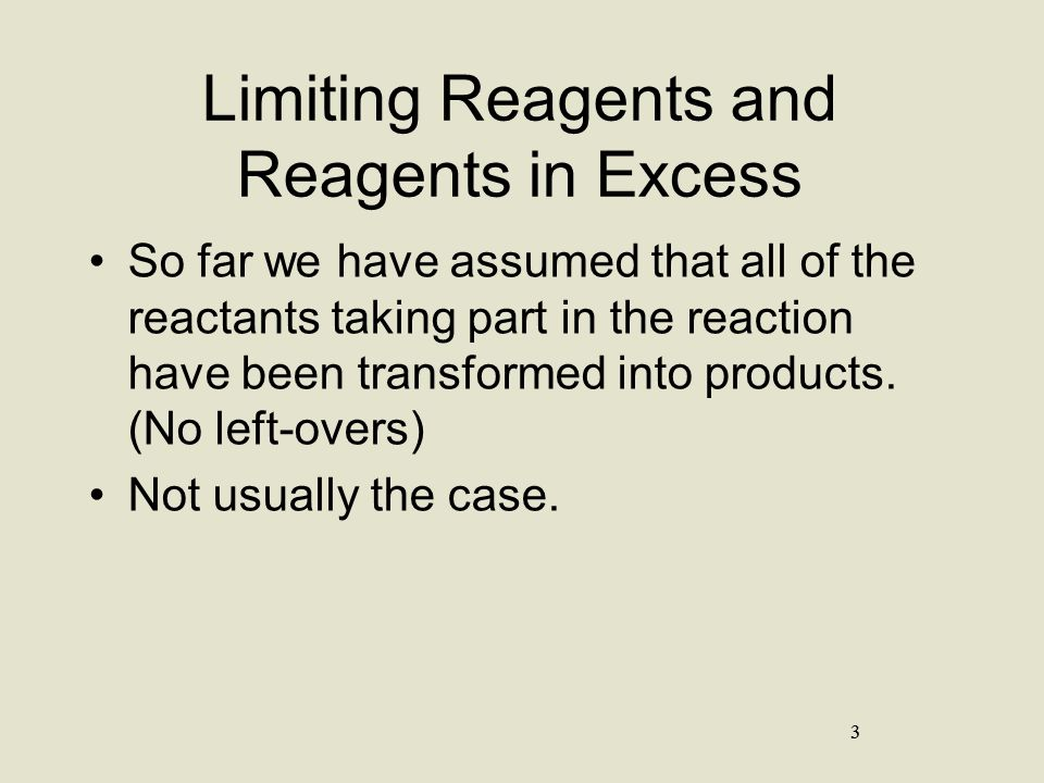 Limiting Reagents: shortcut Do two separate calculations using both given quantities.