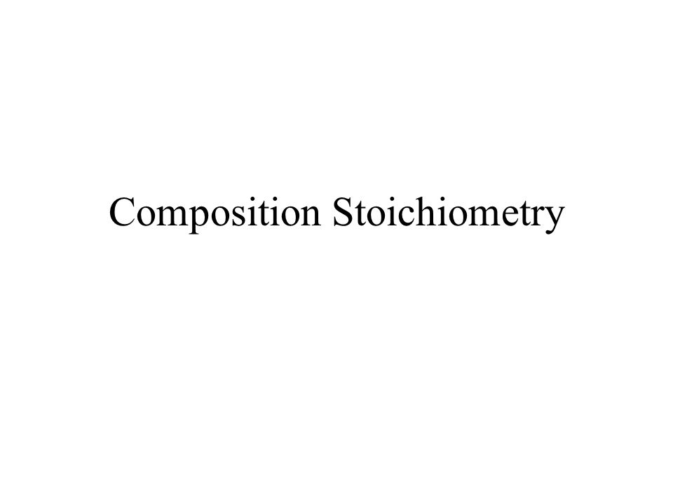 Composition Stoichiometry