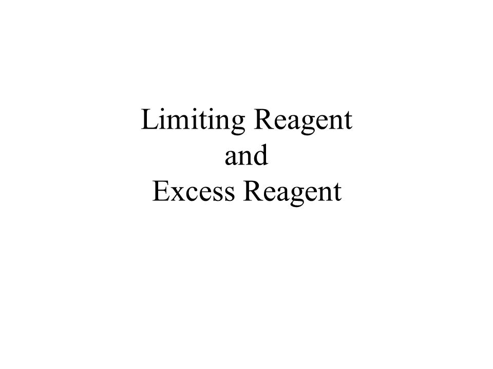Limiting Reagent and Excess Reagent