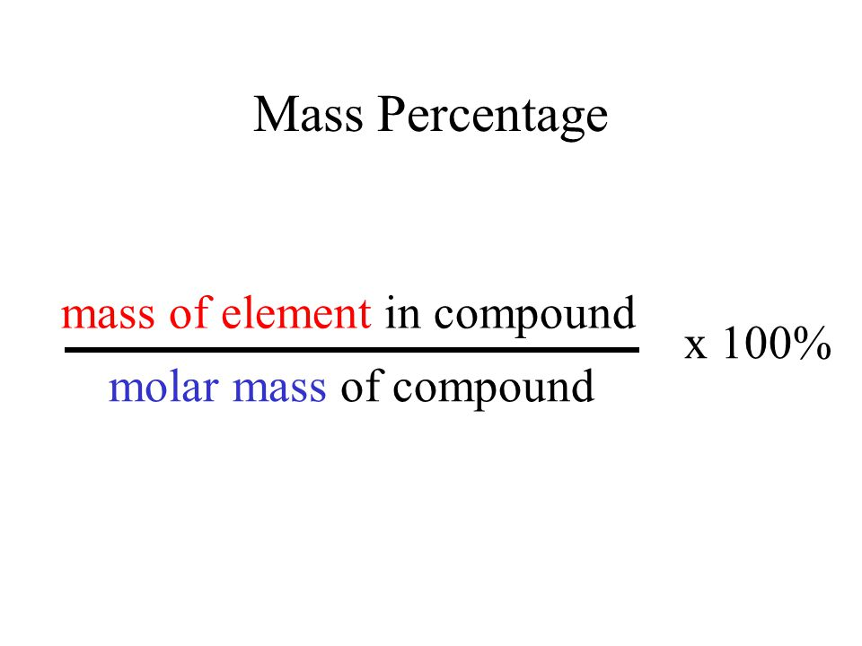 Mass Percentage mass of element in compound molar mass of compound x 100%