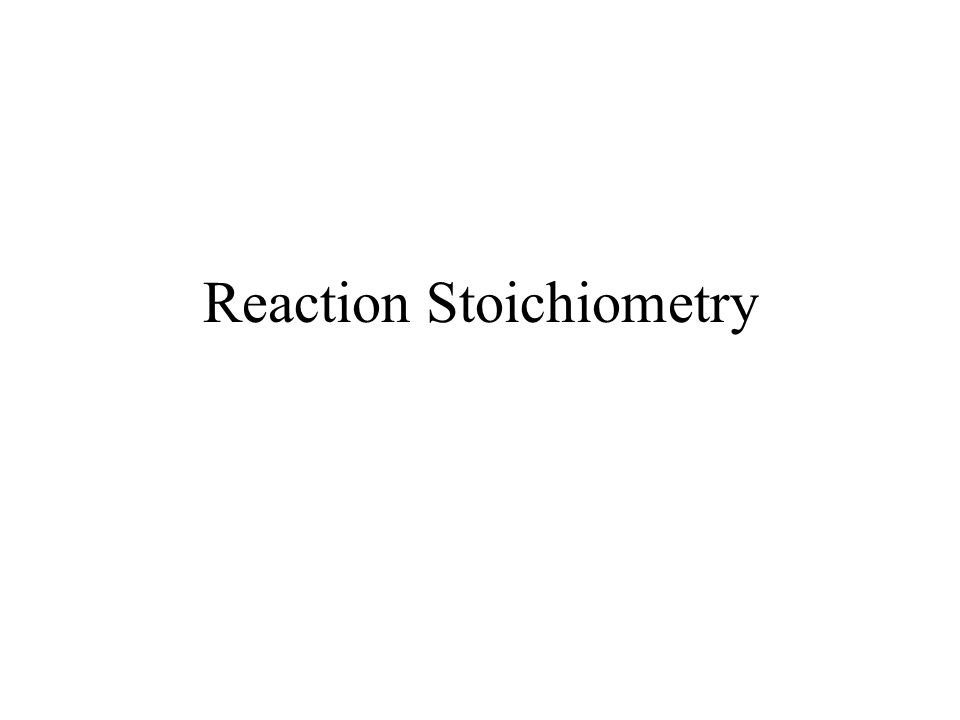 Reaction Stoichiometry