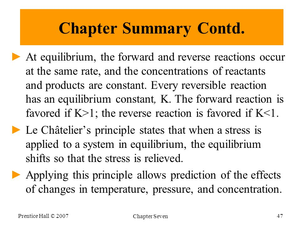 Prentice Hall © 2007 Chapter Seven 47 Chapter Summary Contd.