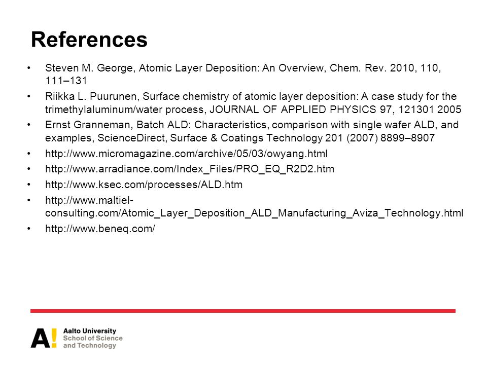 References Steven M. George, Atomic Layer Deposition: An Overview, Chem.