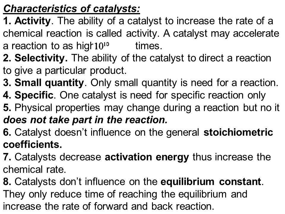 Characteristics of catalysts: 1. Activity.