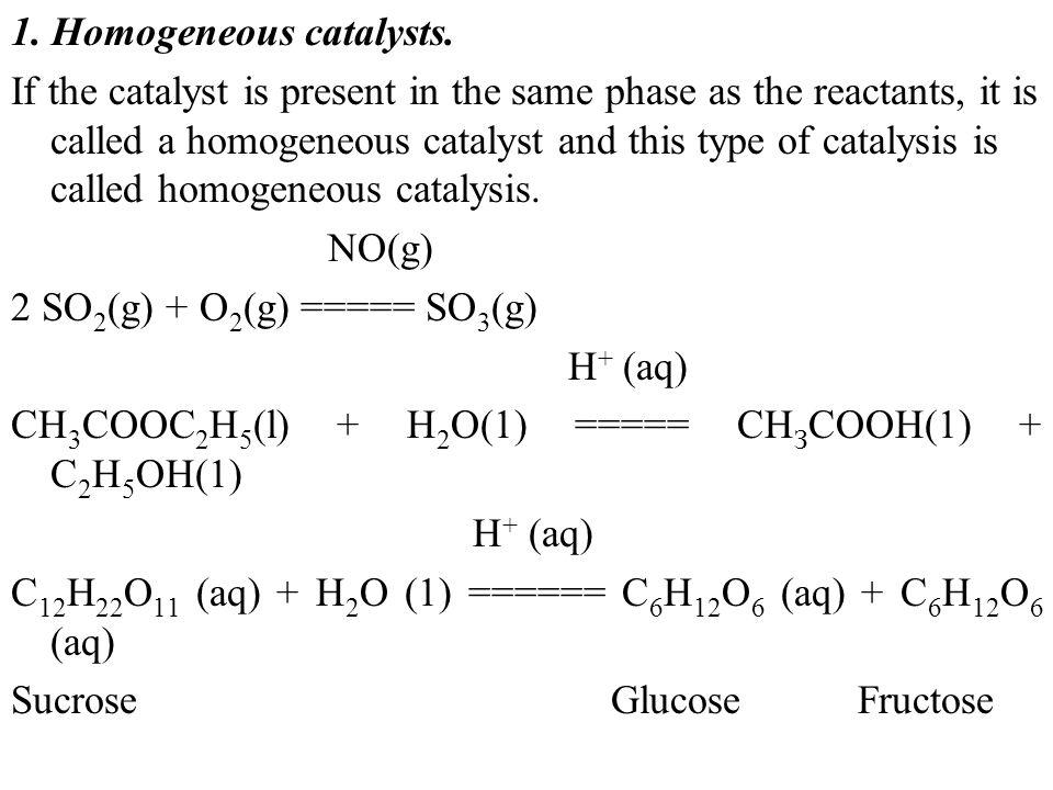 1. Homogeneous catalysts.