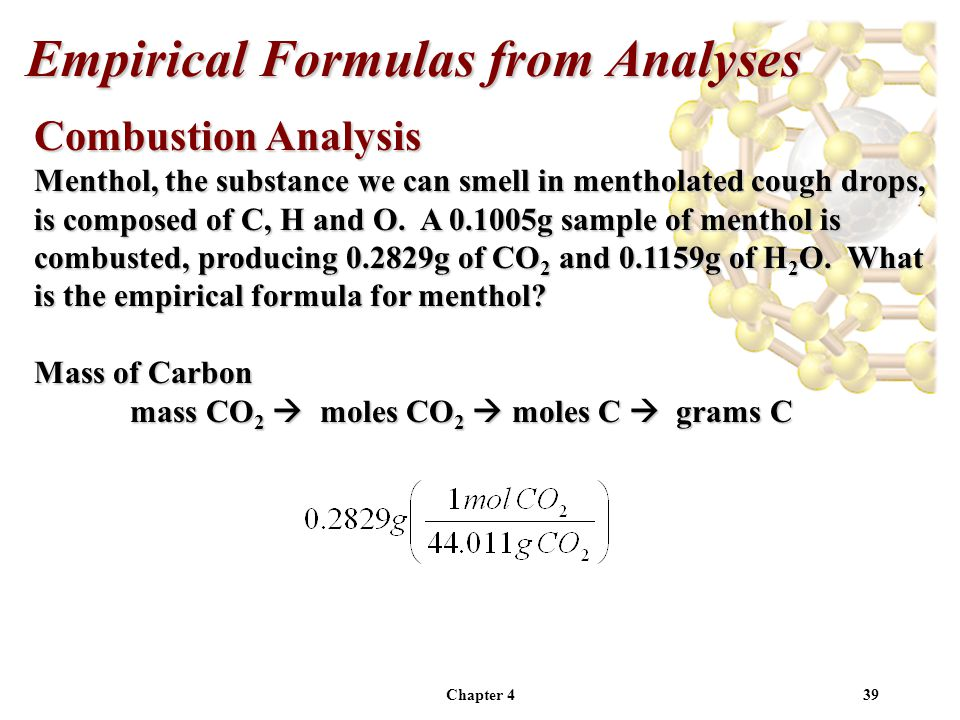 Chapter 439 Combustion Analysis Menthol, the substance we can smell in mentholated cough drops, is composed of C, H and O.