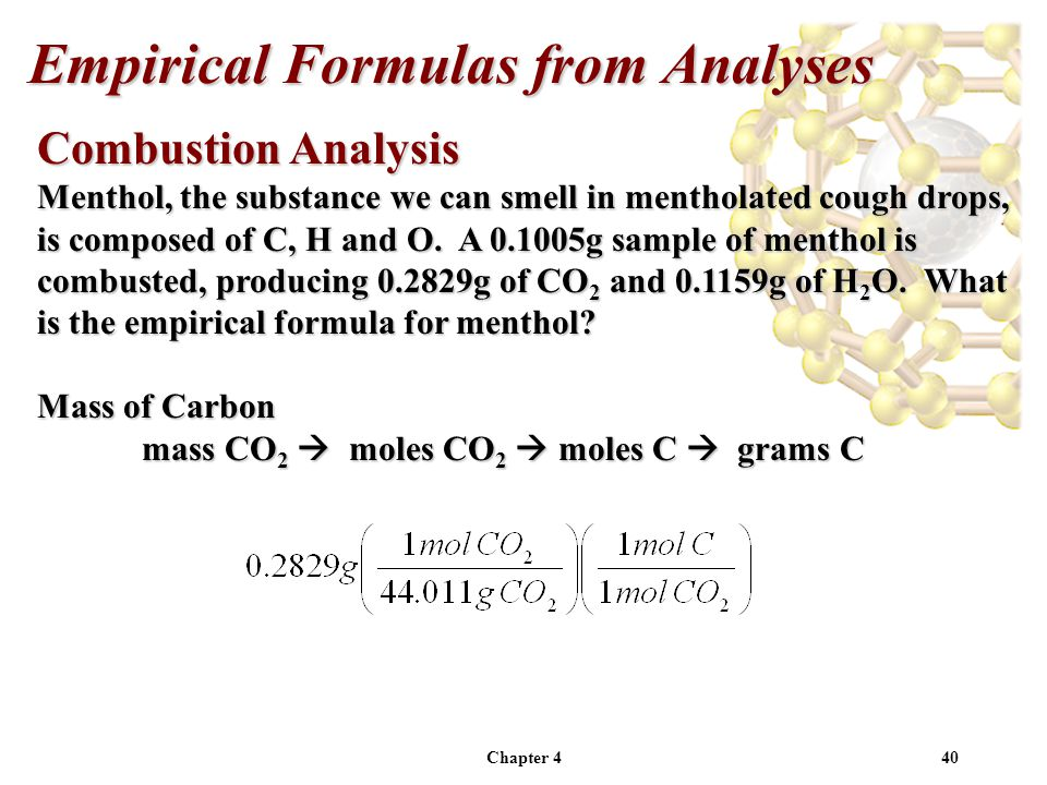 Chapter 440 Combustion Analysis Menthol, the substance we can smell in mentholated cough drops, is composed of C, H and O.