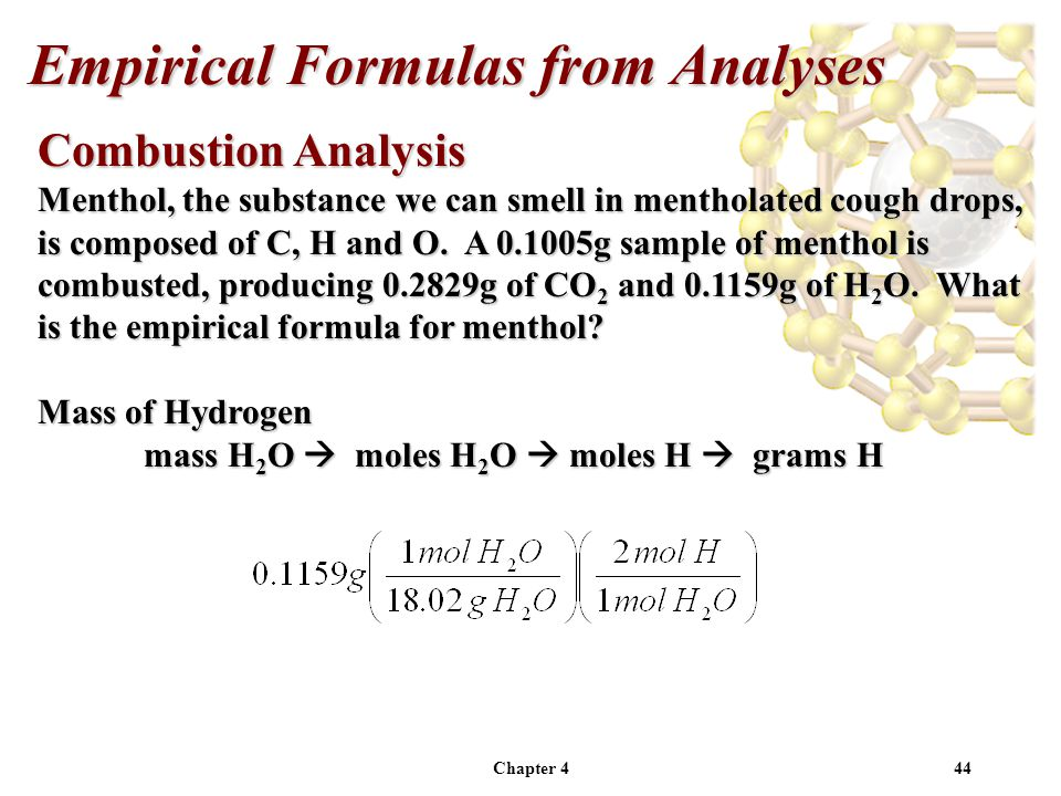 Chapter 444 Combustion Analysis Menthol, the substance we can smell in mentholated cough drops, is composed of C, H and O.