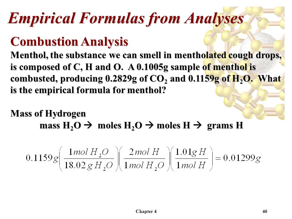 Chapter 446 Combustion Analysis Menthol, the substance we can smell in mentholated cough drops, is composed of C, H and O.