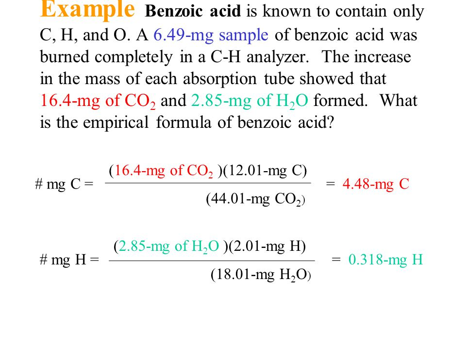 Example Benzoic acid is known to contain only C, H, and O.
