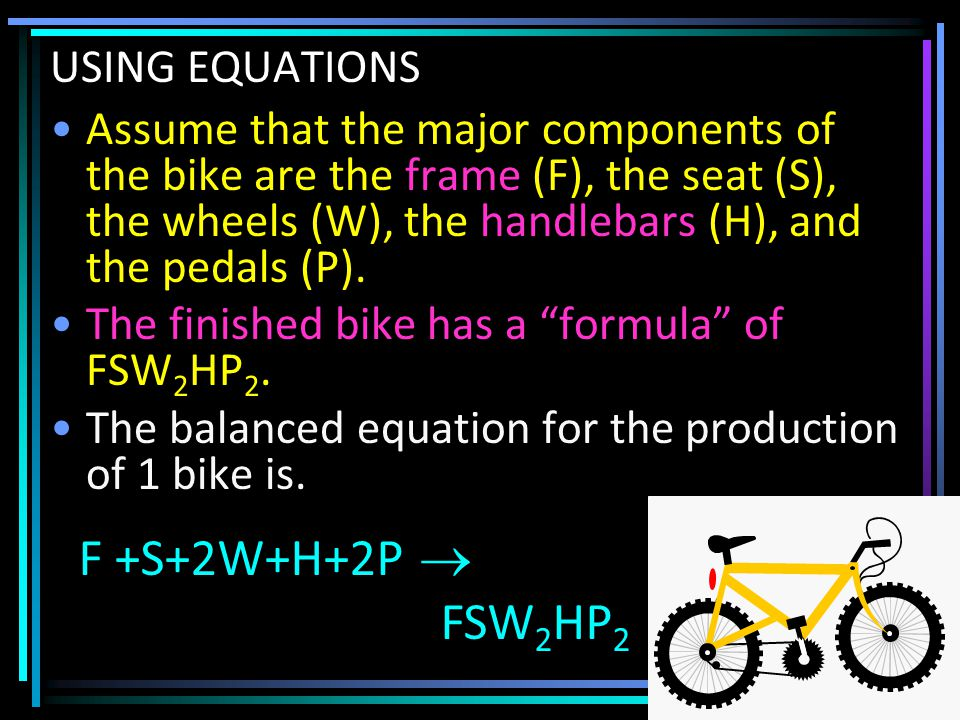 Assume that the major components of the bike are the frame (F), the seat (S), the wheels (W), the handlebars (H), and the pedals (P).
