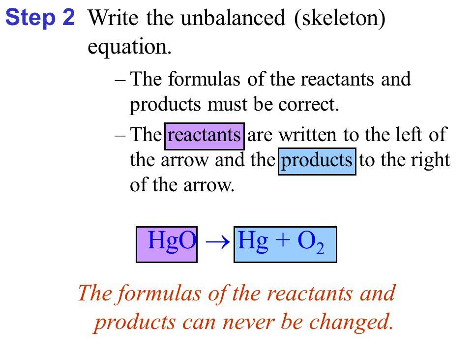 HgO → Hg + O 2 Step 3a Balance the equation.