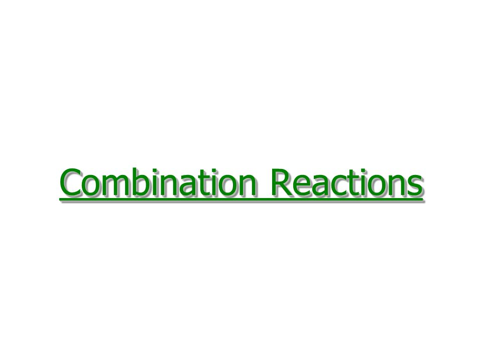 A + B  AB Two reactants combine to form one product.