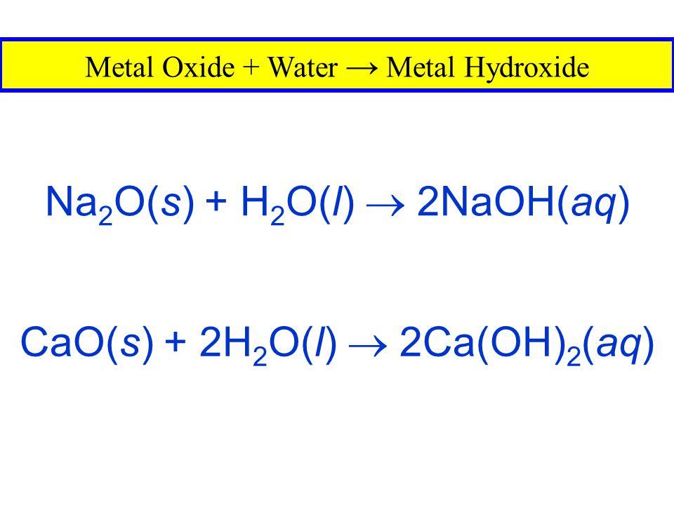 SO 3 (g) + H 2 O(l)  H 2 SO 4 (aq) Nonmetal Oxide + H 2 O(l) → Oxy-acid N 2 O 5 (g) + H 2 O(l)  2HNO 3 (aq)