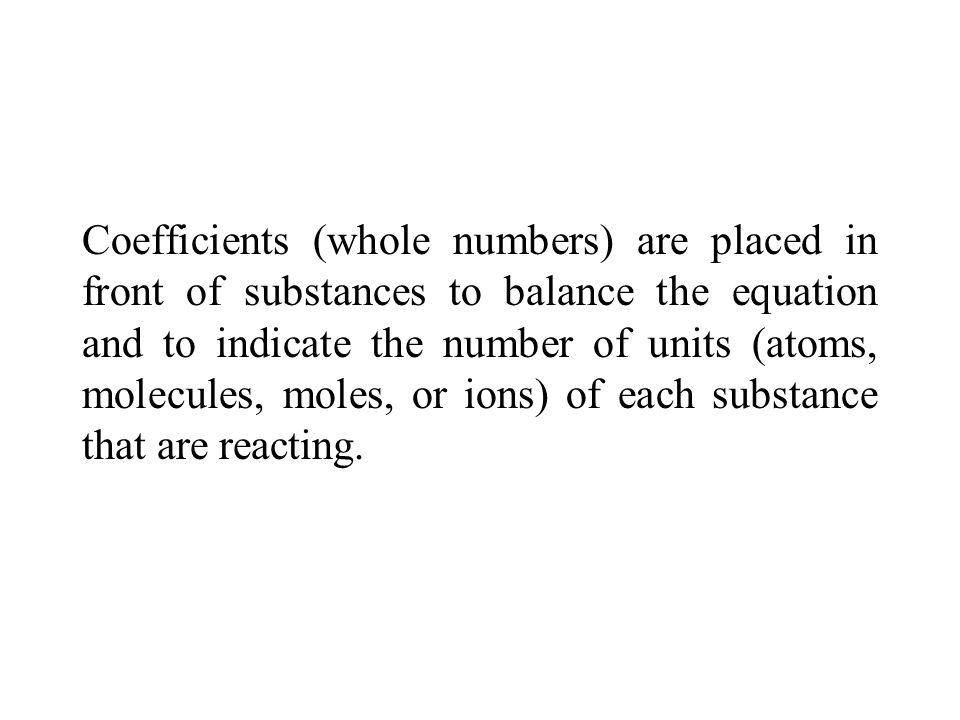Al + Fe 2 O 3  Fe + Al 2 O 3 coefficient 2 2