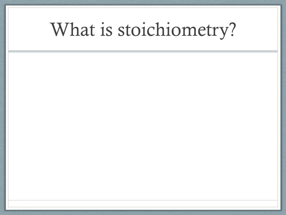 Multiple Choice In stoichiometry, chemists are mainly concerned with A.