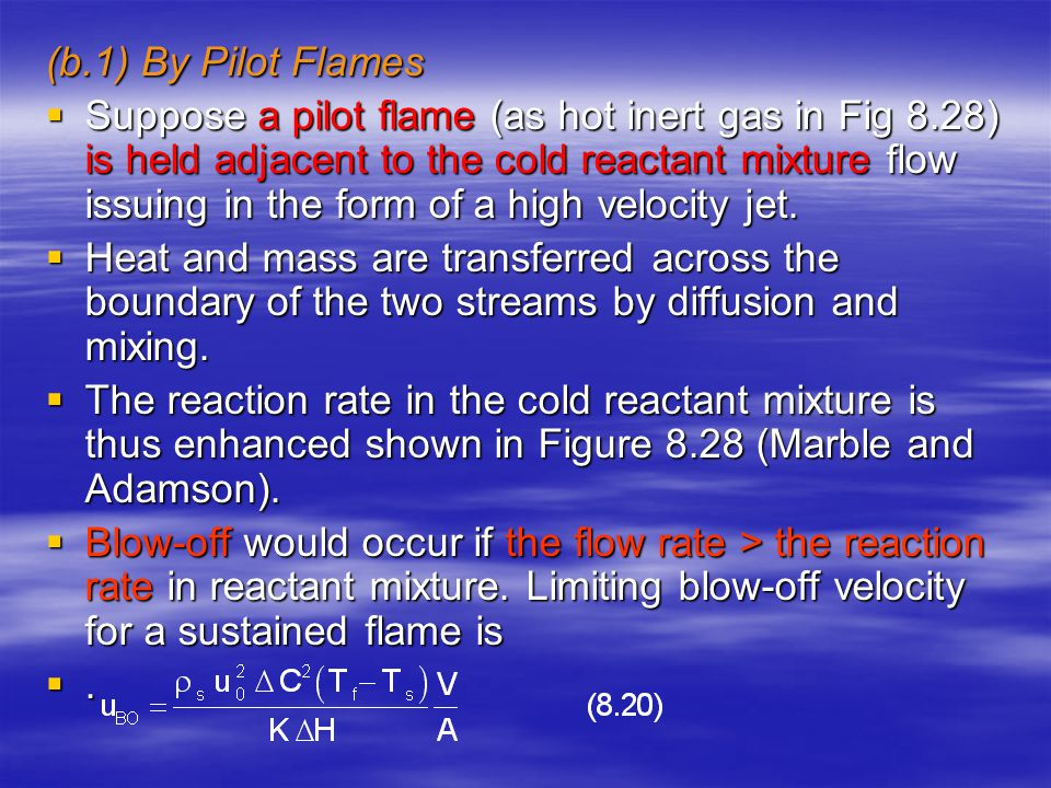 (b.1) By Pilot Flames  Suppose a pilot flame (as hot inert gas in Fig 8.28) is held adjacent to the cold reactant mixture flow issuing in the form of