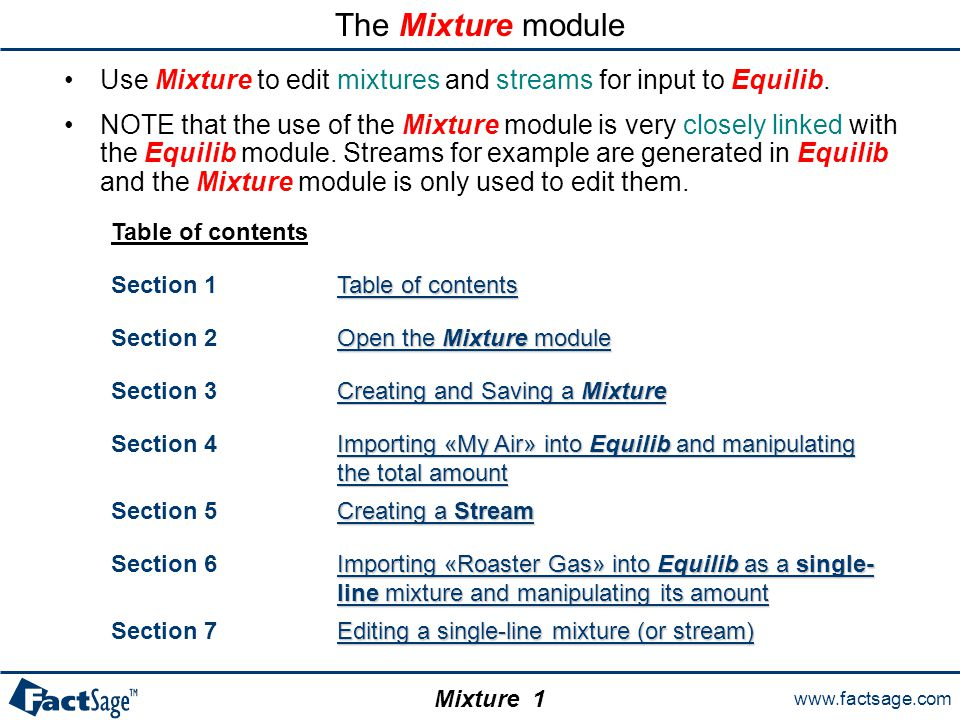 www.factsage.com Mixture The Mixture module 2 Click on Mixture in the main FactSage window.