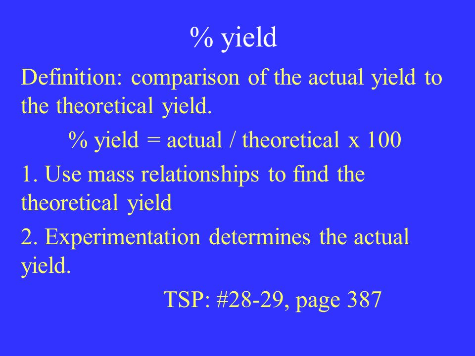 % yield Definition: comparison of the actual yield to the theoretical yield.