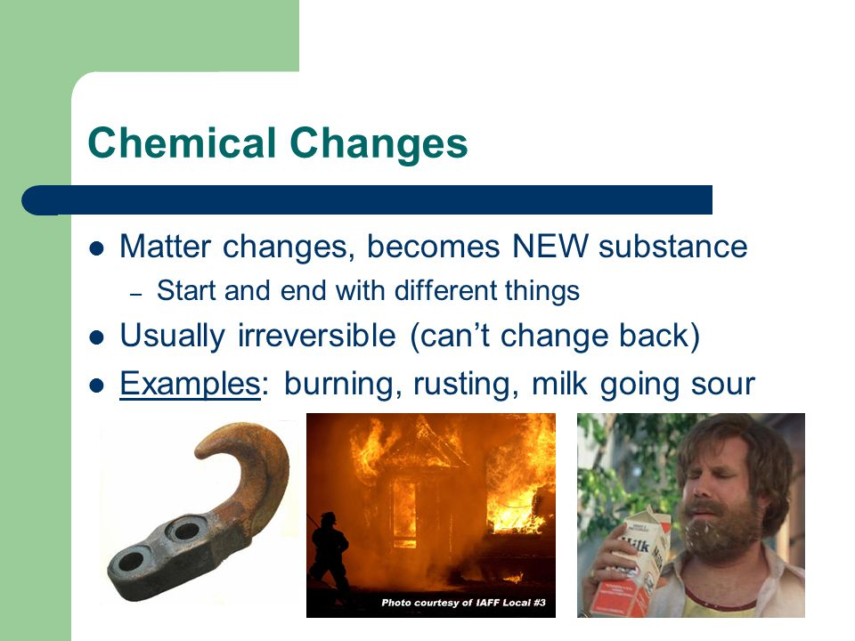 Chemical Property Describes matter on its ability to change into new matter – Flammability: ability of substance to burn – Reactivity: ability of substance to change into new substance