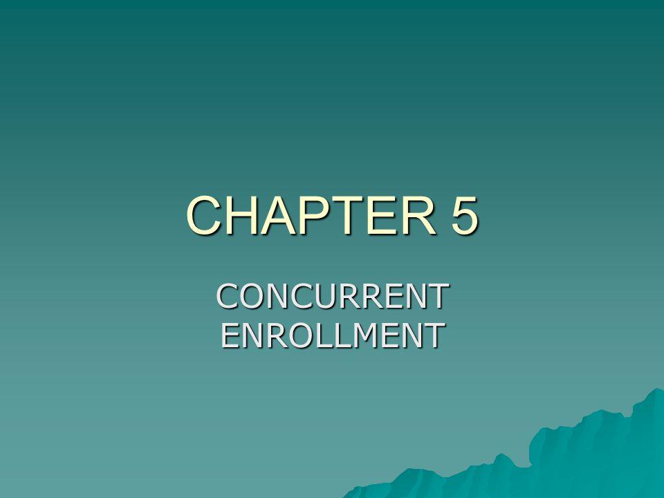 CHAPTER 5 CONCURRENT ENROLLMENT