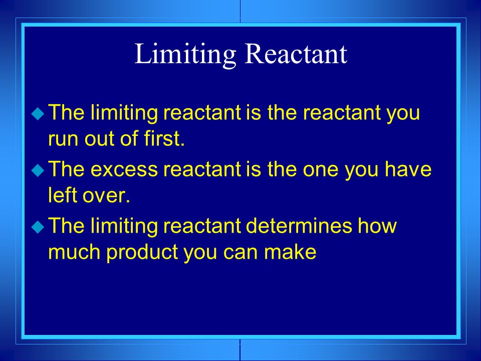 Limiting Reactant  The limiting reactant is the reactant you run out of first.  The excess reactant is the one you have left over.  The limiting re