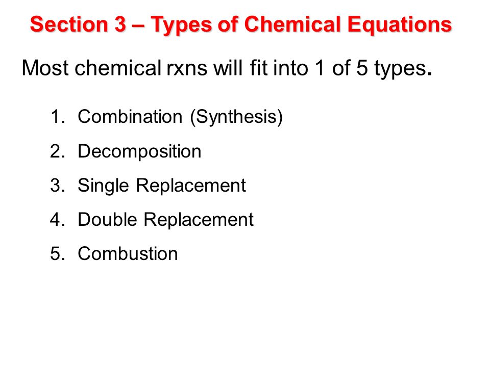 Most chemical rxns will fit into 1 of 5 types.
