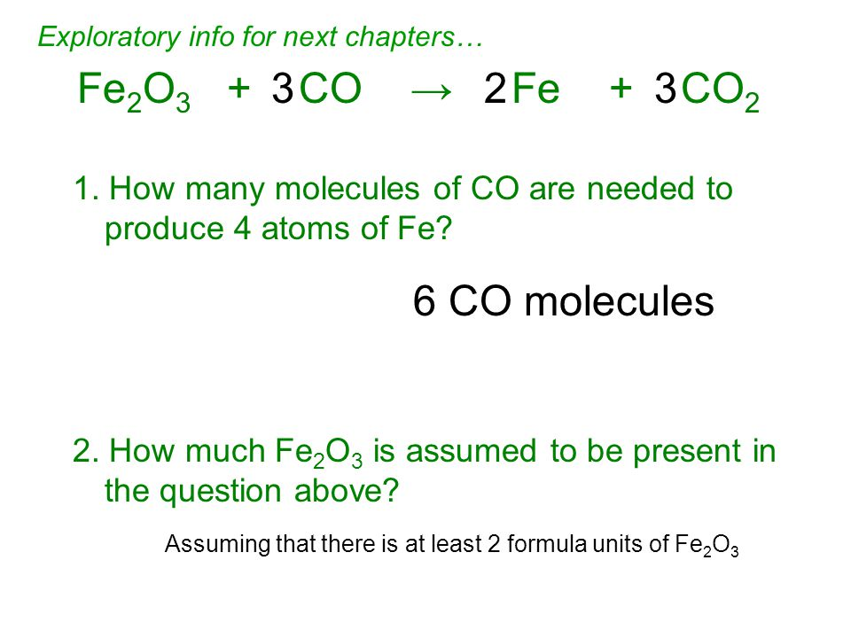 1. How many molecules of CO are needed to produce 4 atoms of Fe.