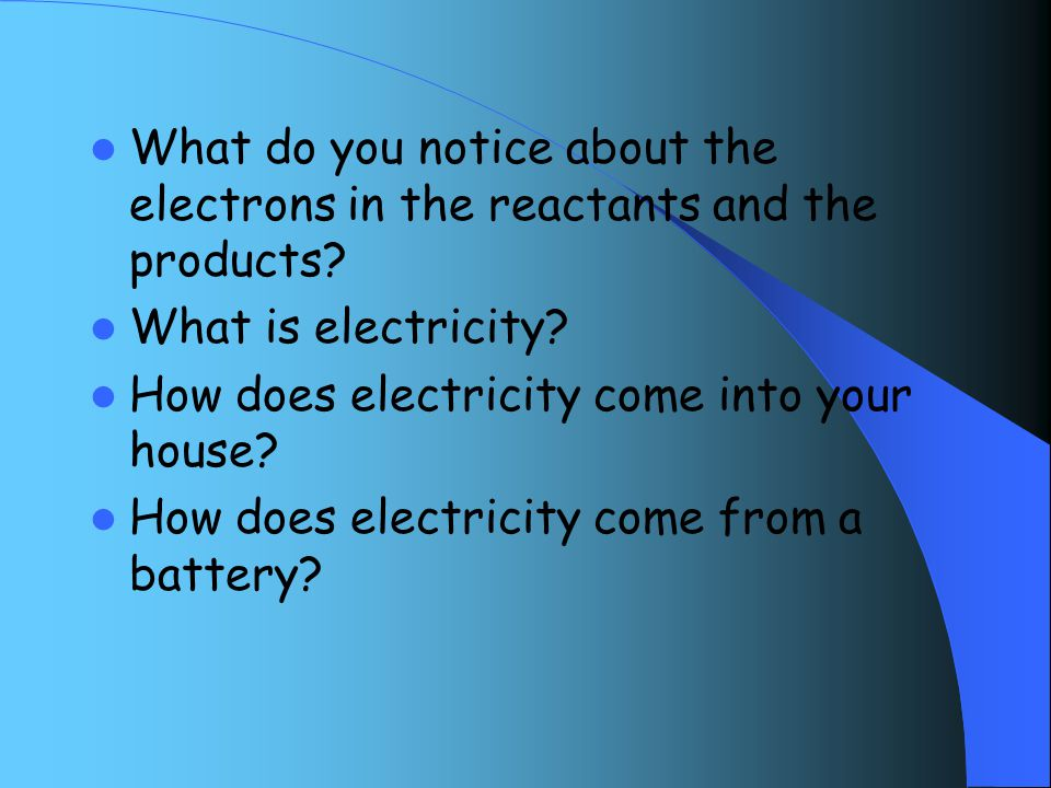 What do you notice about the electrons in the reactants and the products.