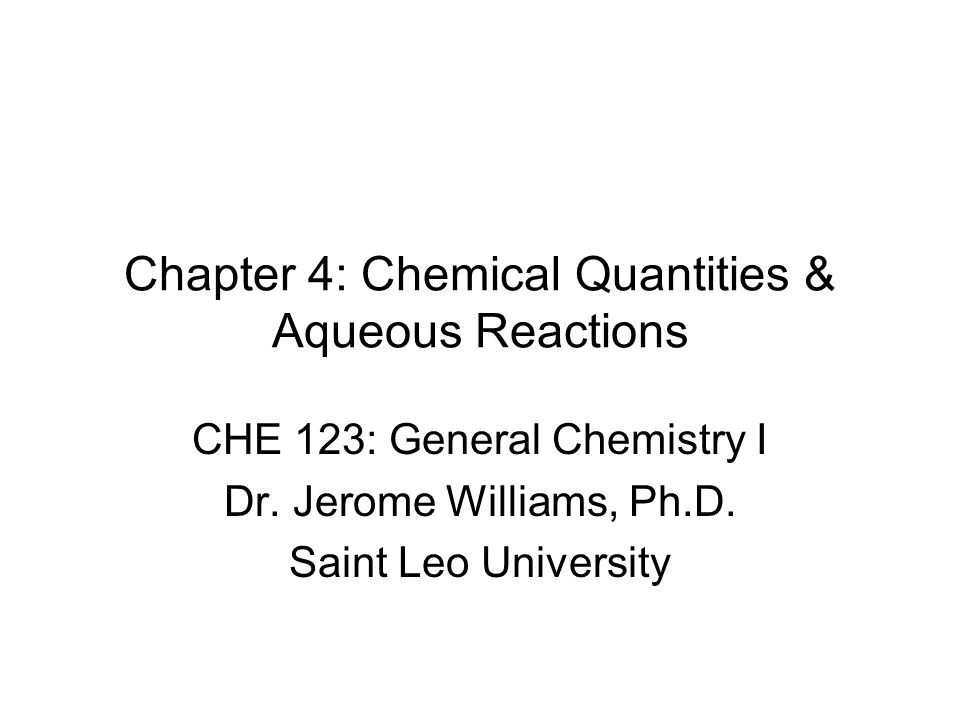 Chapter 4: Chemical Quantities & Aqueous Reactions CHE 123: General Chemistry I Dr.