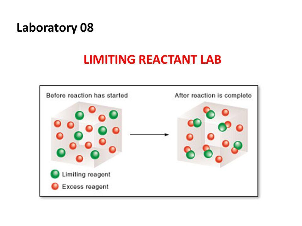 Laboratory 08 LIMITING REACTANT LAB