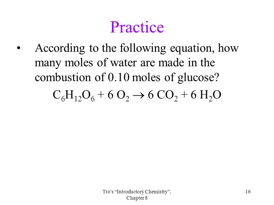 """16Tro's """"Introductory Chemistry"""", Chapter 8 Practice According to the following equation, how many moles of water are made in the combustion of 0.10 m"""