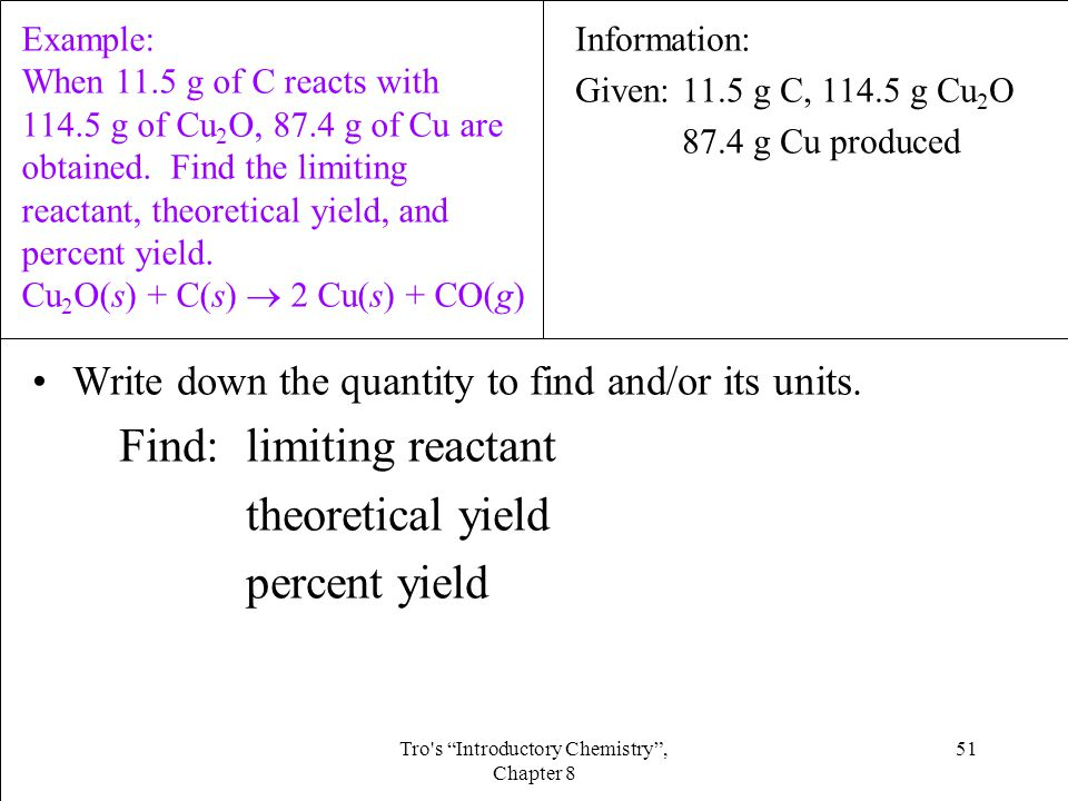 51Tro s Introductory Chemistry , Chapter 8 Write down the quantity to find and/or its units.