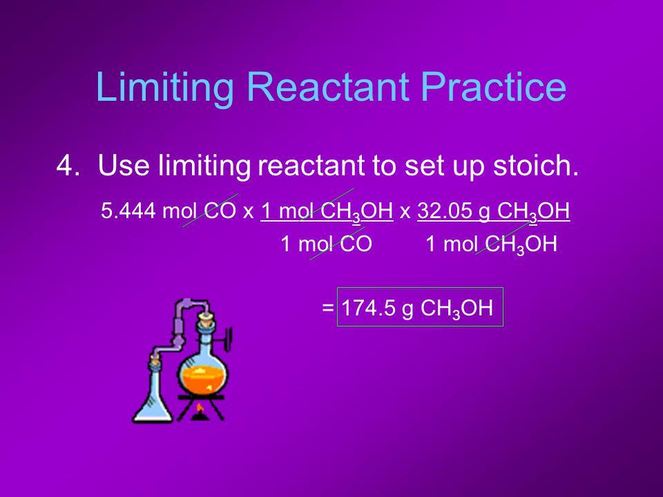 Limiting Reactant Practice 4. Use limiting reactant to set up stoich.