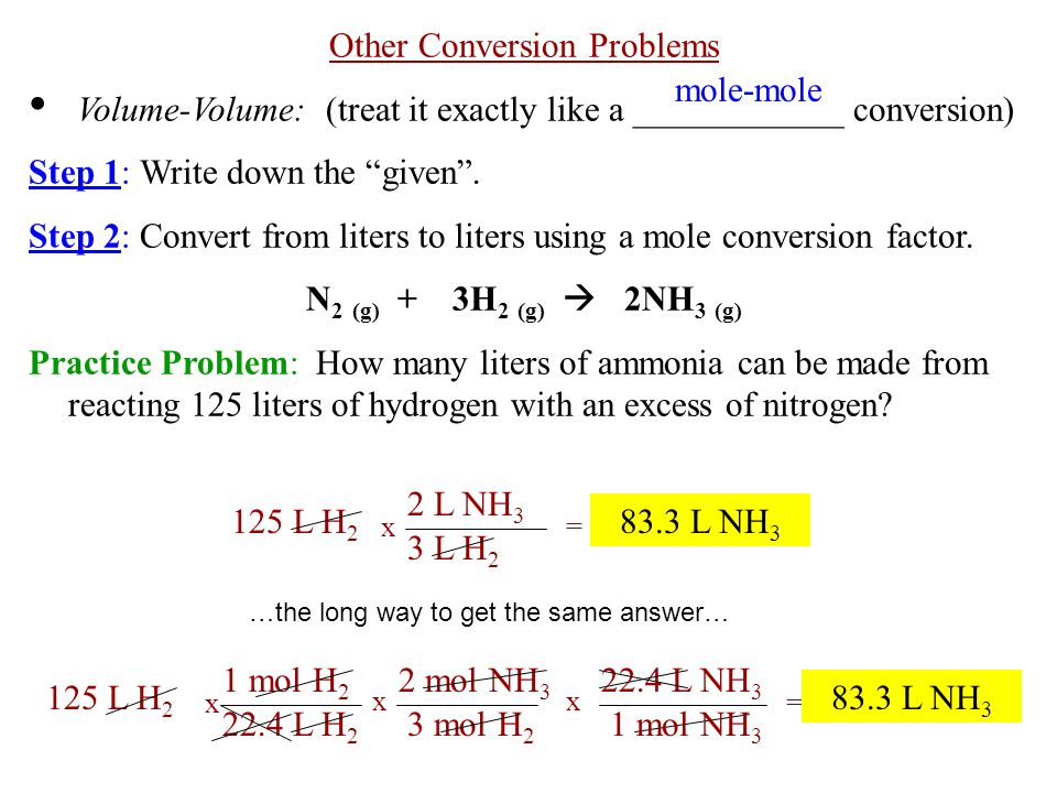 """Other Conversion Problems Volume-Volume: (treat it exactly like a ____________ conversion) Step 1: Write down the """"given"""". Step 2: Convert from liters"""