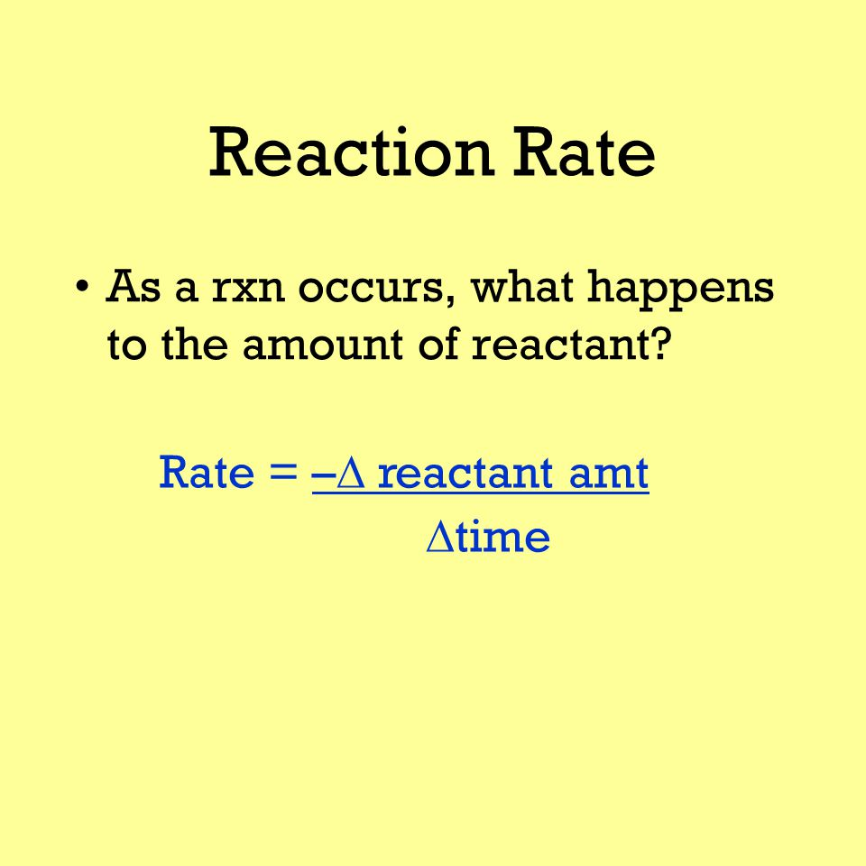 Reaction Mechanism Rate-determining step is the slowest step in a mechanism.