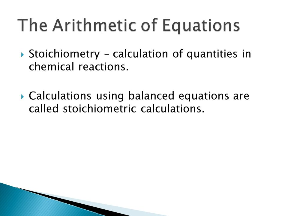  Stoichiometry – calculation of quantities in chemical reactions.