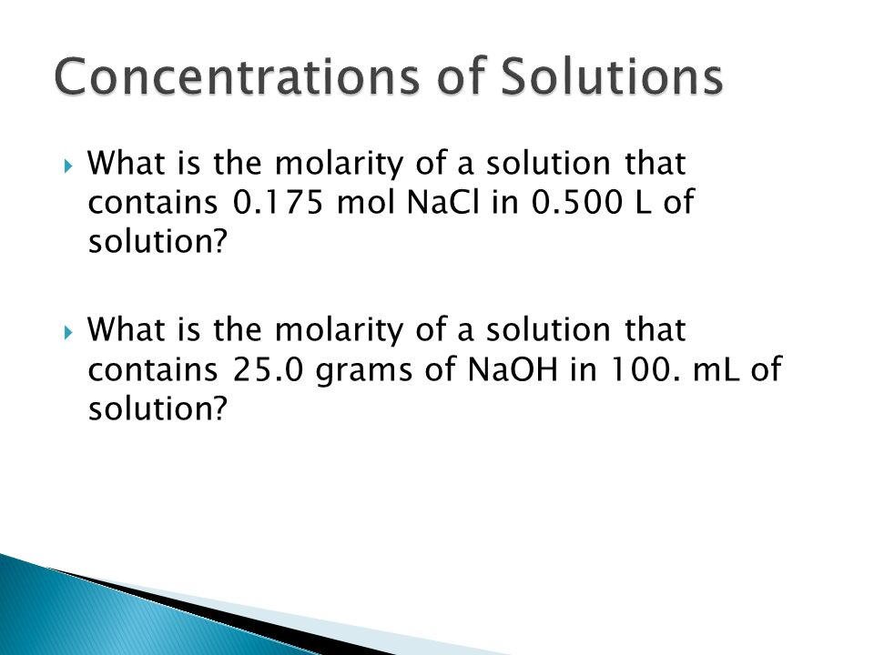  What is the molarity of a solution that contains 0.175 mol NaCl in 0.500 L of solution.