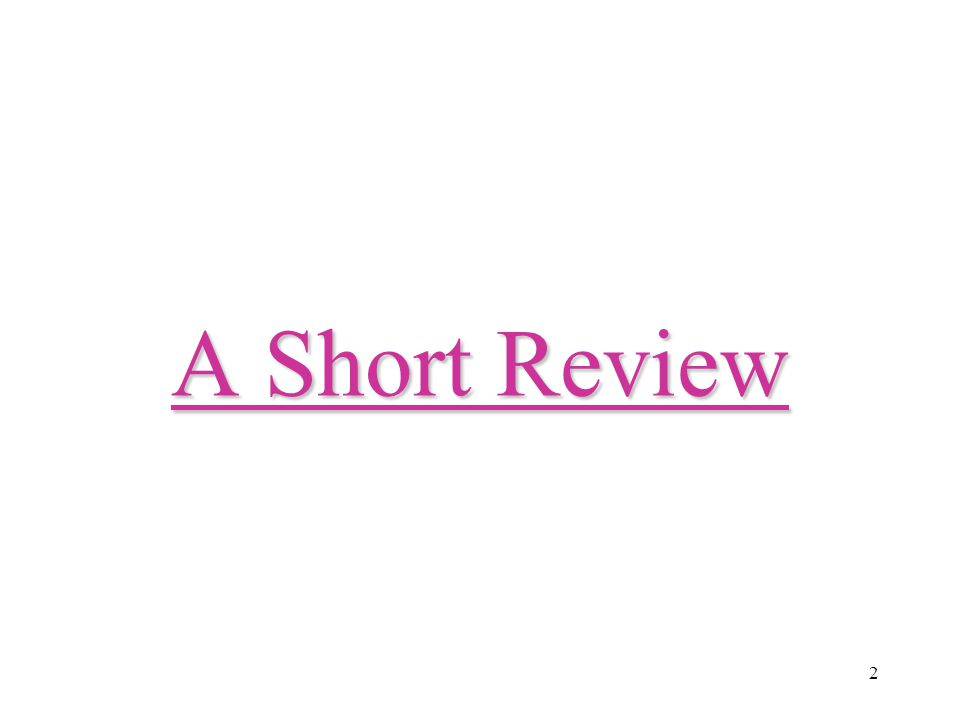 2 A Short Review